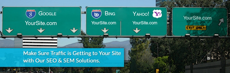 Make Sure Traffic Gets to Your Site with Our SEO & SEM Solutions